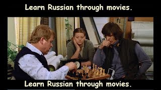 Learn Russian through movies. The most ravishing and attractive. part 6