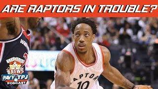 Are Raptors In Trouble? | Hoops N Brews