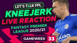 FPL Gameweek 33 Kneejerk | Live Reaction Q&A | Fantasy Premier League Tips 2020/21