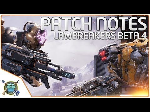 Lawbreakers - OPEN BETA STARTS TODAY!  Patch Notes, My Opinions