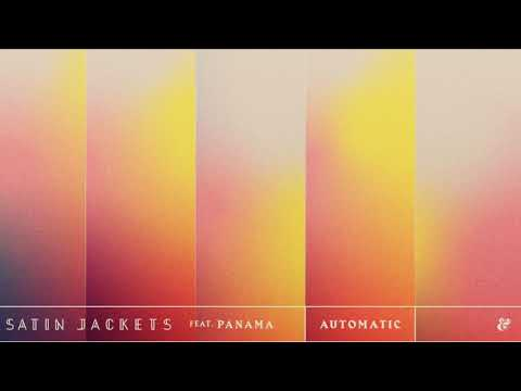 Satin Jackets feat. Panama - Automatic