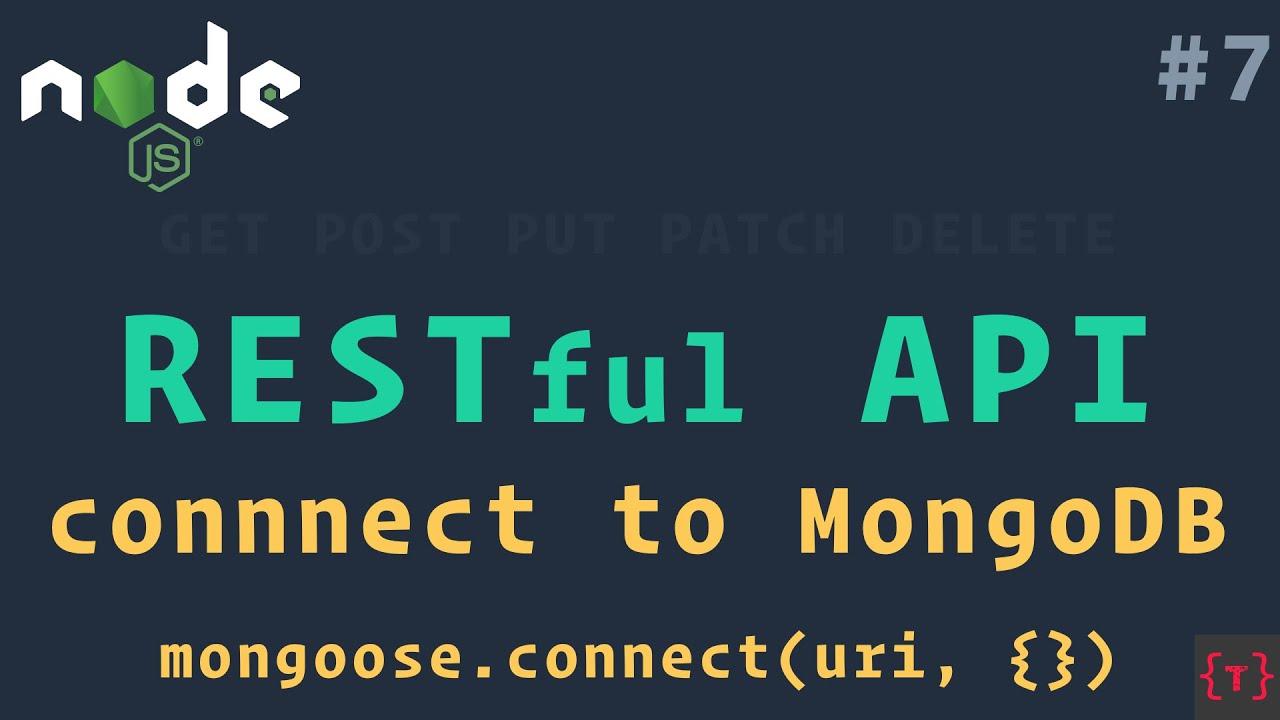 Connecting to MongoDB | Locally and to MongoDB Atlas | RESTful API using NodeJS and MongoDB