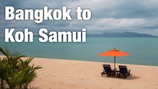Bangkok to Koh Samui & Santiburi Beach Resort