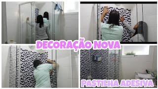DECORANDO O BANHEIRO COM PASTILHA ADESIVA ❤