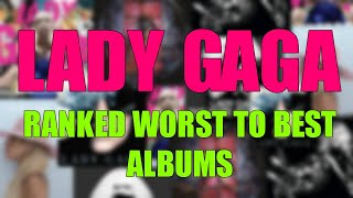 Lady Gaga - ALBUMS Ranked WORST to BEST