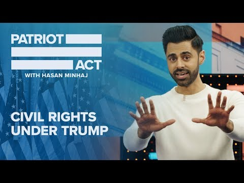 'Patriot Act': Hasan Minhaj Looks at Civil Rights Rollbacks During the Current Administration