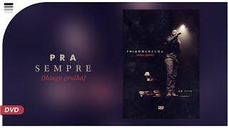 Thiago Grulha - Pra Sempre - DVD Somos Iguais - ao vivo
