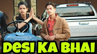 Desi Ka Bhai||Droll Boys||Desi Gangster||Rachit Rojha||Gagan Summy||Prince Verma||Pulkit arrora||