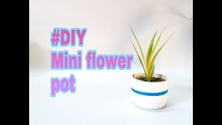 #DIY:Mini Flower Pot. Most easy tutorial. CrazyF India
