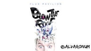 Blow The Roof EP Minimix - Flux Pavilion - @alvaronum