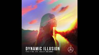 Dynamic Illusion  - This Fire [EP MIX]