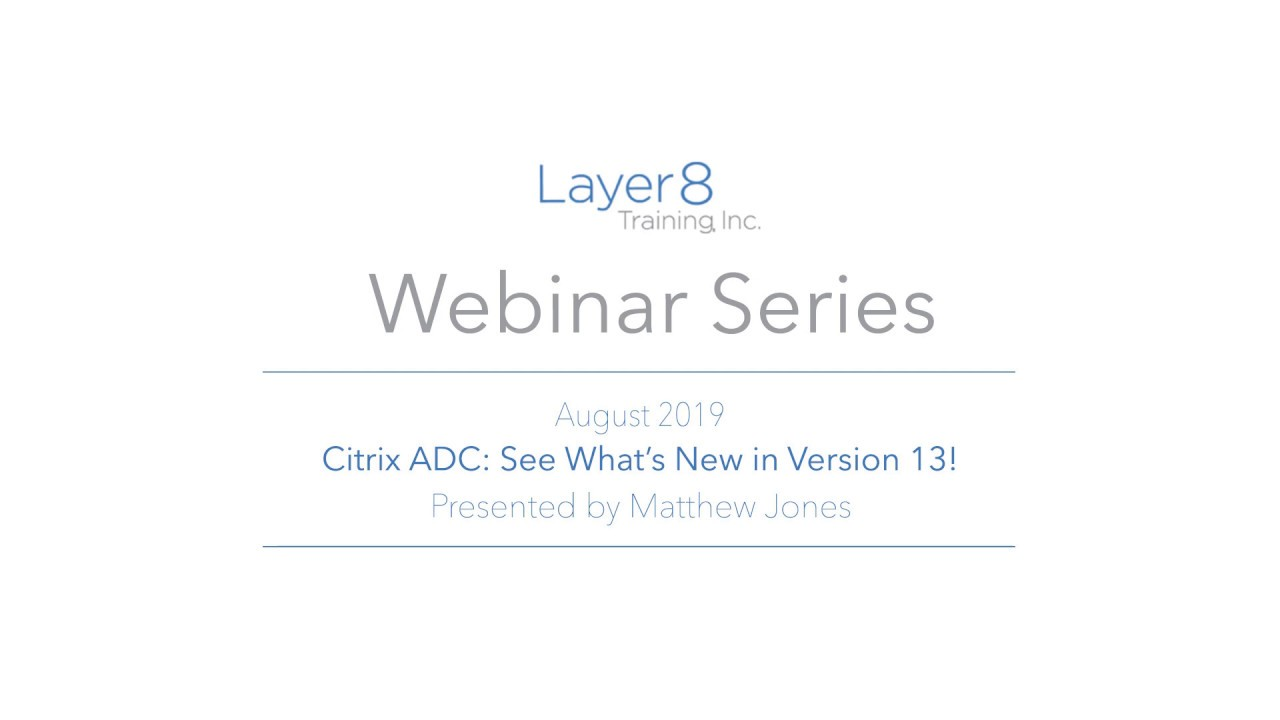Citrix ADC (NetScaler): See What's New in Version 13!