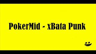 Video PokerMid Feat CrewSakan _ X Bata Punk download MP3, 3GP, MP4, WEBM, AVI, FLV November 2018