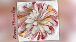 (550) Reverse Flower Dip, Flower Design, Acrylic Pouring.