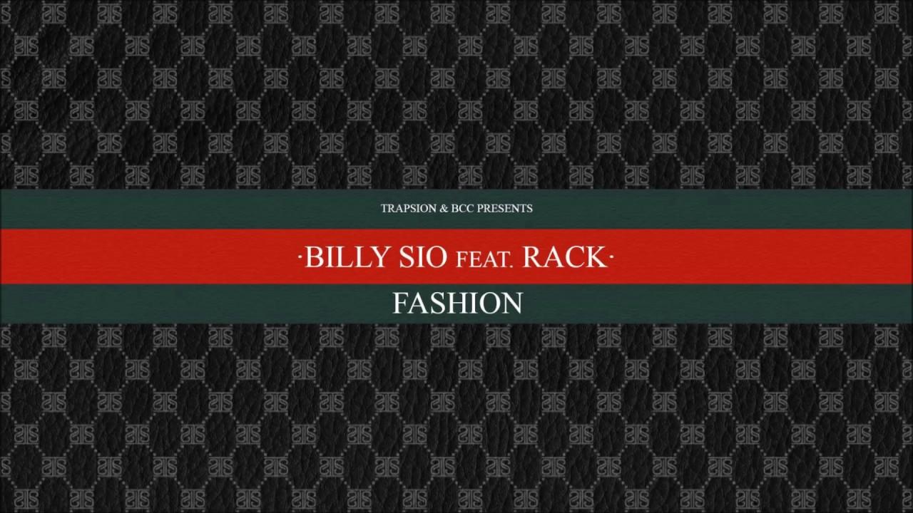 Billy Sio - Fashion ft. Rack