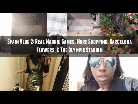 Spain Vlog 2: Real Madrid Games, More Shopping, & The Olympic Stadium || The Hat Logic
