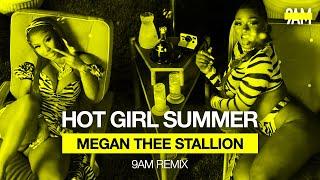 Megan Thee Stallion - Hot Girl Summer (9AM Remix) ft. Nicki Minaj & Ty Dolla$ign