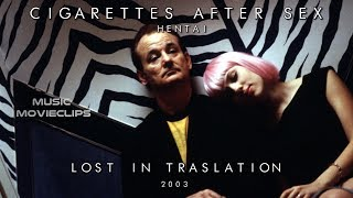 Cigarettes After Sex - Hentai (Sub.) Lost in Traslation