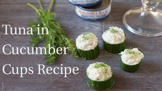 Tuna in Cucumber Cups Recipe