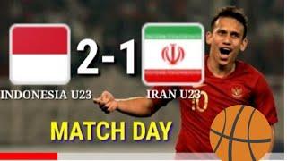 Highlight Indonesia U-23(2) VS Iran U-23 (1)