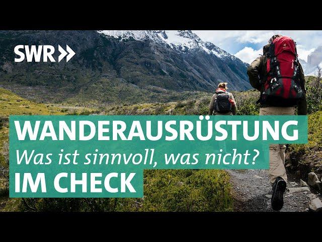 Wanderschuhe, Rucksäcke & Co - Wanderausrüstung im Check | Preiswert, nützlich, gut? SWR