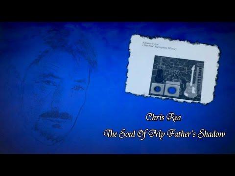 Chris Rea - The Soul Of My Father's Shadow (Blue Guitars, Electric Memphis Blues)