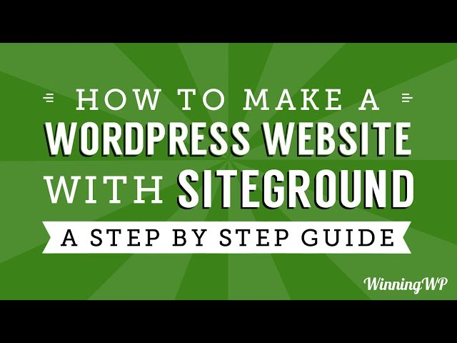 How to Make a WordPress Website with SiteGround - Step by Step