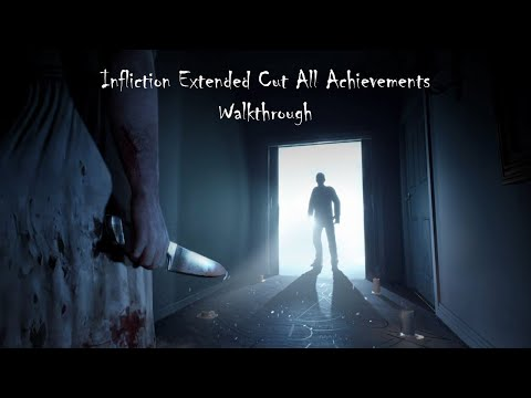 Infliction Extended Cut (Xbox One) All Achievements Walkthrough