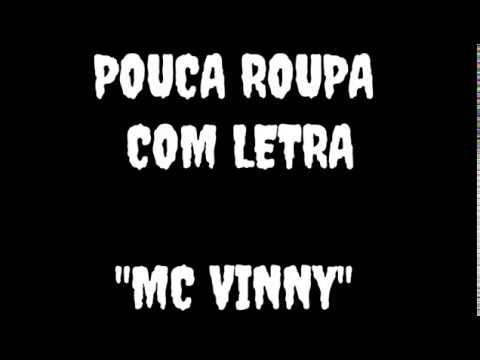 Pouca roupa com (letra) - MC VINNY