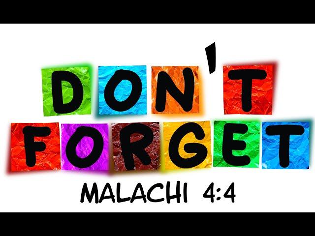 Berean Home Fellowship: Don't Forget -  Malachi 4:4
