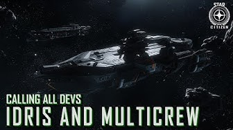 Star Citizen: Calling All Devs - Idris and Multicrew