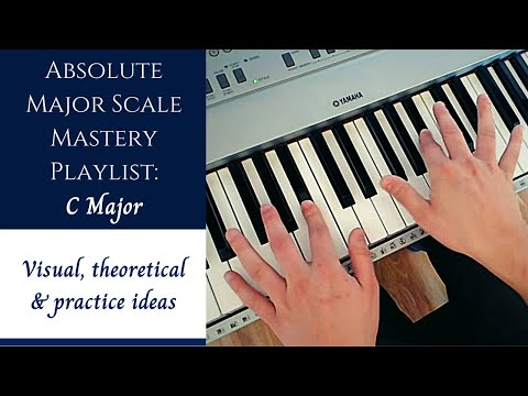 Absolute Major Scale Mastery | The Playlist - 1/12 - Introduction, C Major (2019)