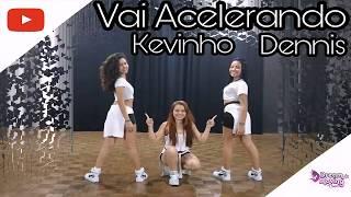Baixar Vai Acelerando - Dennis ft. MC Kevinho *Coreografia* Jéssica Maria Arroyo
