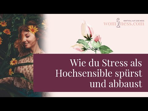 #39 - Wie Du Stress Als Hochsensible Spürst Und Abbaust  | Hochsensibel | Introvertiert | Wominess