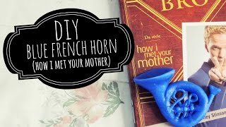 DIY | Blue French Horn (Trompa Azul) - How I Met Your Mother ♥