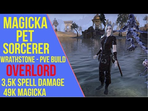 """ESO - Magicka Sorcerer Pet PVE Build """"Overlord"""" - Wrathstone 
