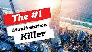 The #1 Manifestation Killer