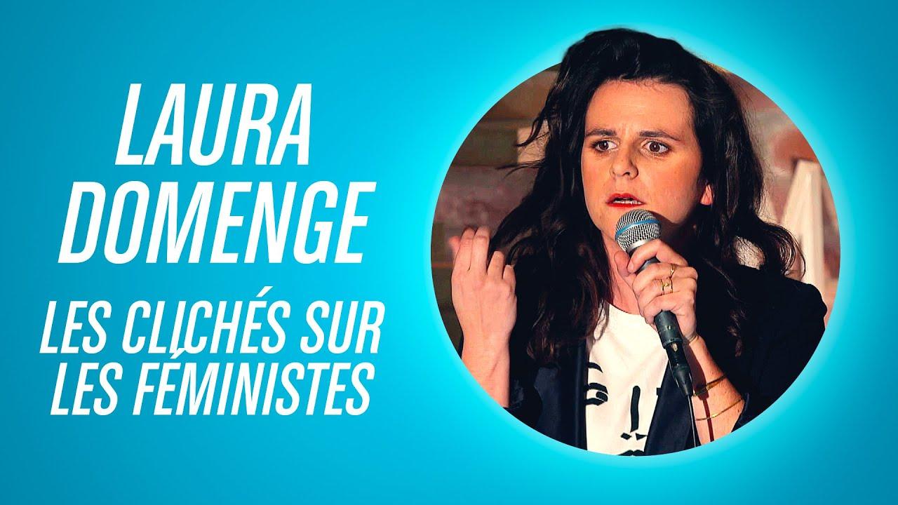 LAURA DOMENGE - LES CLICHÉS SUR LES FÉMINISTES
