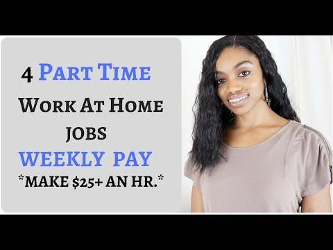 4  Part Time Jobs  With Weekly Pay. $25 An Hr.