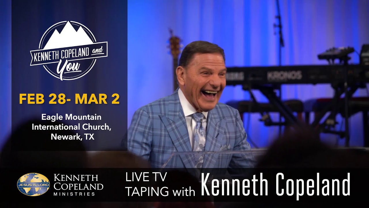 Join Kenneth Copeland for a live TV taping at Kenneth Copeland and YOU: February 28-March 2, 2019
