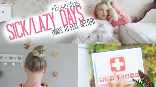 Sick/Lazy days (Ways to feel better) +Essentials