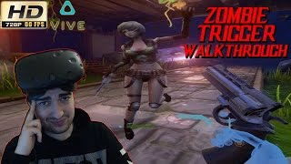 Zombie Trigger Gameplay - Virtual Zombie Mess! - PC Walkthrough Playthrough HTC Vive VR 60fps