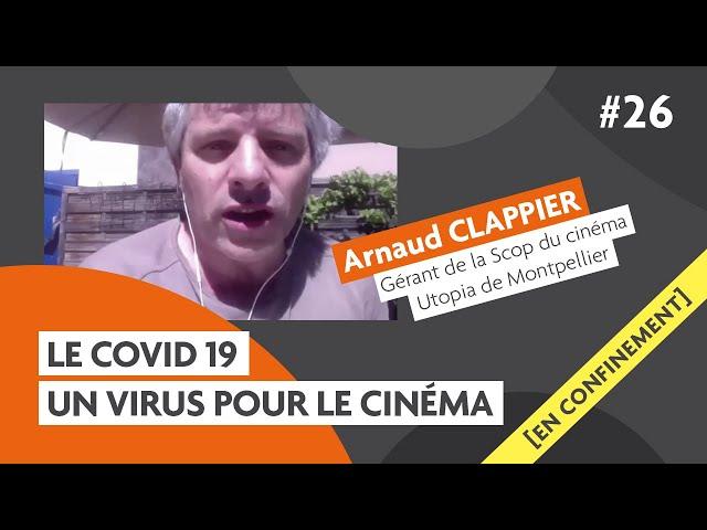COVID19, un virus pour le cinéma avec Arnaud Clappier Utopia Montpellier : Carmagnole confinée #26