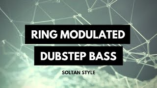 Synthesize Sunday 071 - Ring Modulated Dubstep Bass [FREE DOWNLOAD]