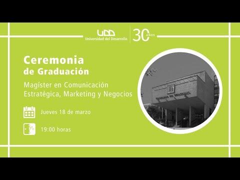 Ceremonia de Graduación Magíster en Comunicación Estratégica, Marketing y Negocios