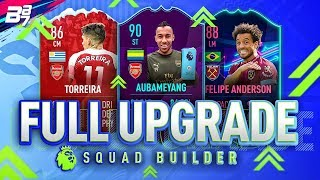 FULL UPGRADE PREMIER LEAGUE SQUAD BUILDER! | FIFA 19 ULTIMATE TEAM