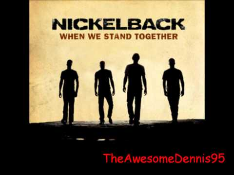 Nickelback - When we Stand Together 2011 *Full & HQ*