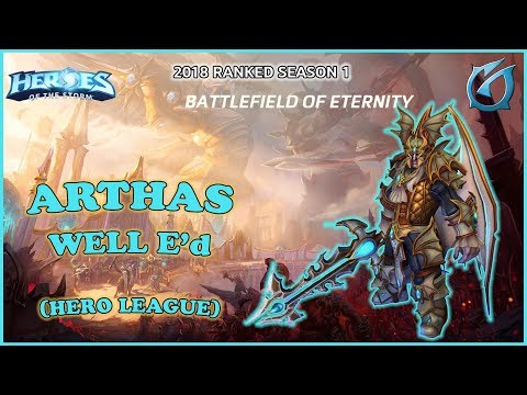 Grubby | Heroes of the Storm - Arthas - Well E'd - HL 2018 S1 - Battlefield of Eternity