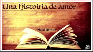 Mayel Jimenez - Una historia de amor