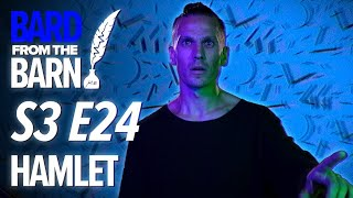 Hamlet (Aaron Sidwell) | Bard From The Barn S3 E24